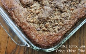 Toffee Coffee Cake | Kathy's Kitchen Table